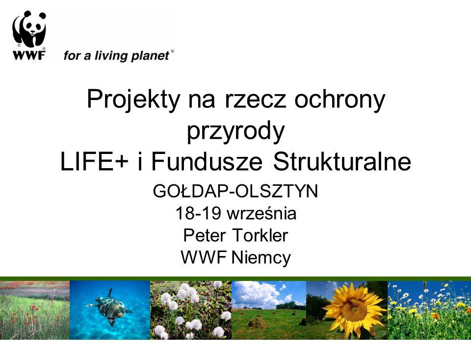 Projekty na rzecz ochrony przyrody LIFE+ i Fundusze Strukturalne