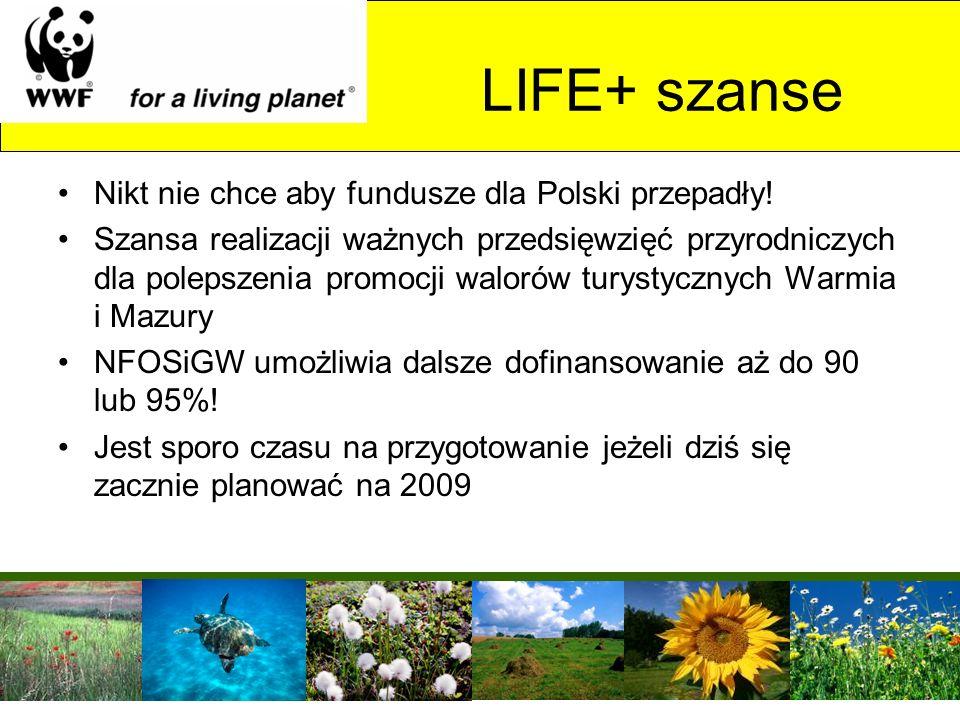 LIFE+ szanse Nikt nie chce aby fundusze dla Polski przepadły!