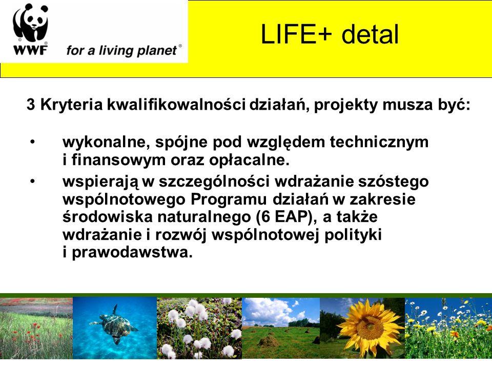 LIFE+ detal 3 Kryteria kwalifikowalności działań, projekty musza być: