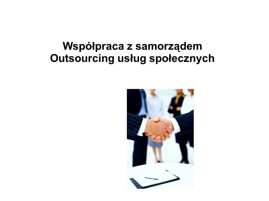 Współpraca z samorządem Outsourcing usług społecznych