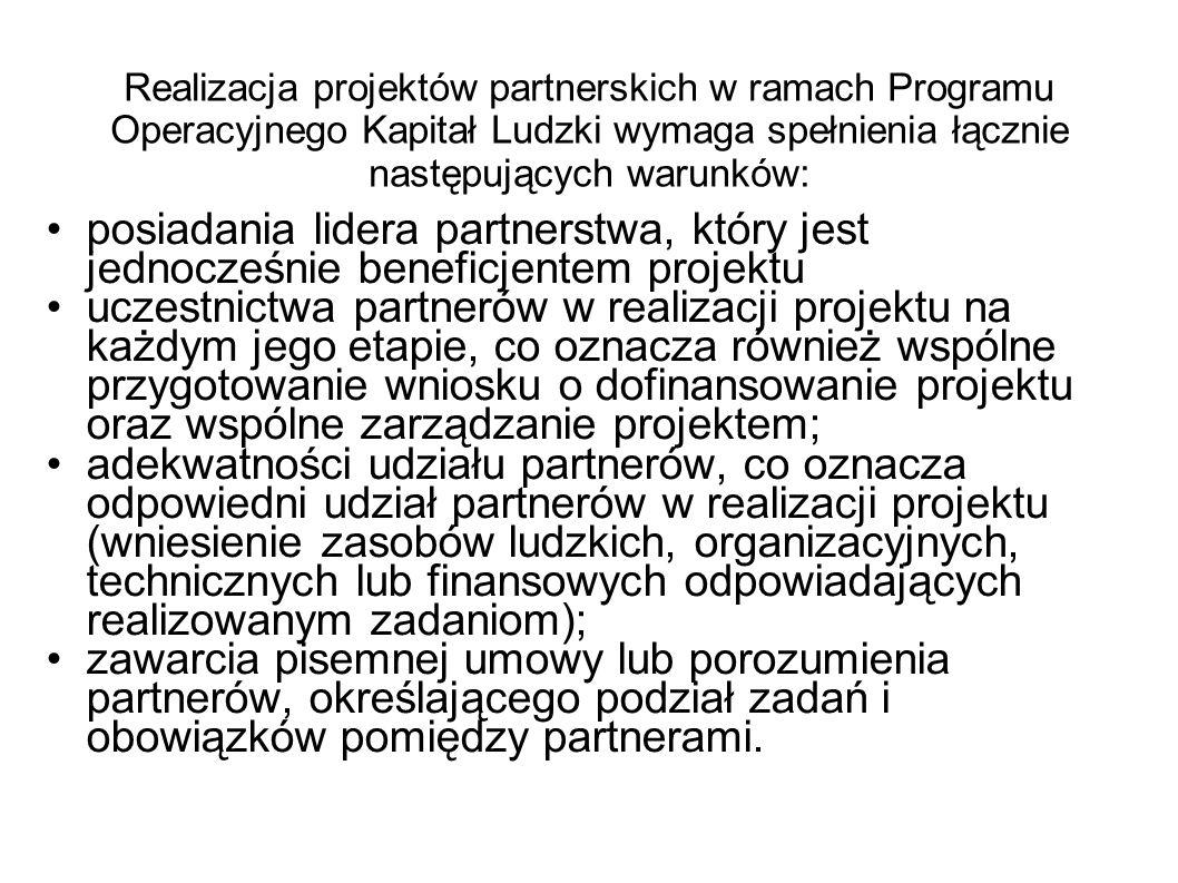 Realizacja projektów partnerskich w ramach Programu Operacyjnego Kapitał Ludzki wymaga spełnienia łącznie następujących warunków: