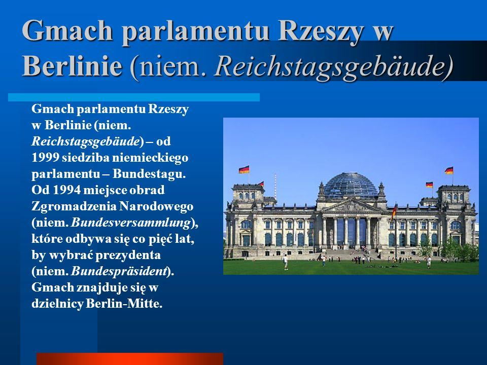 Gmach parlamentu Rzeszy w Berlinie (niem. Reichstagsgebäude)