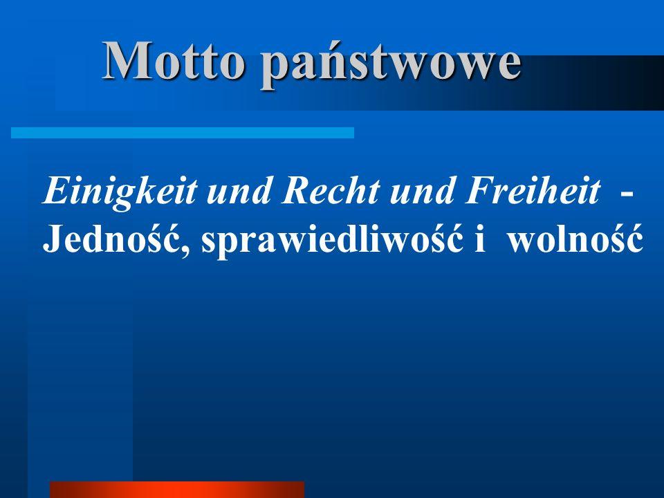 Motto państwowe Einigkeit und Recht und Freiheit - Jedność, sprawiedliwość i wolność