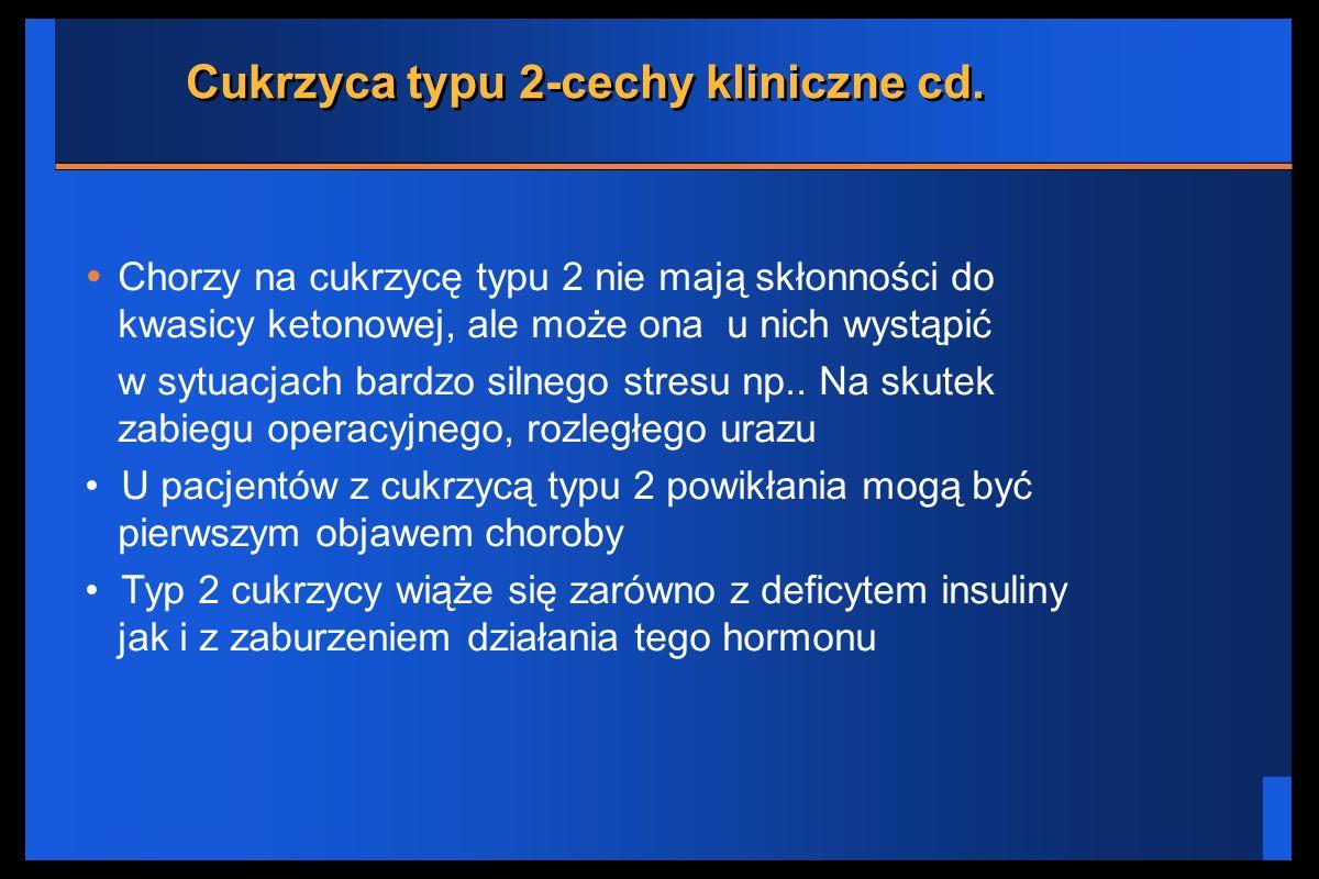Cukrzyca typu 2-cechy kliniczne cd.