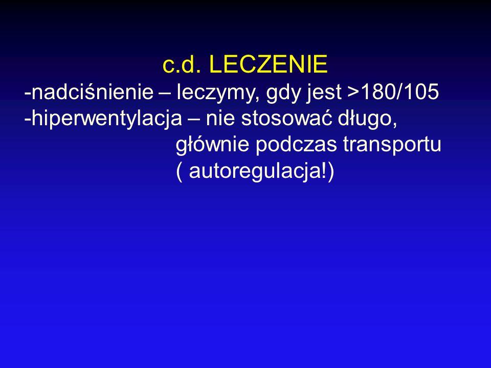 c.d. LECZENIE -nadciśnienie – leczymy, gdy jest >180/105
