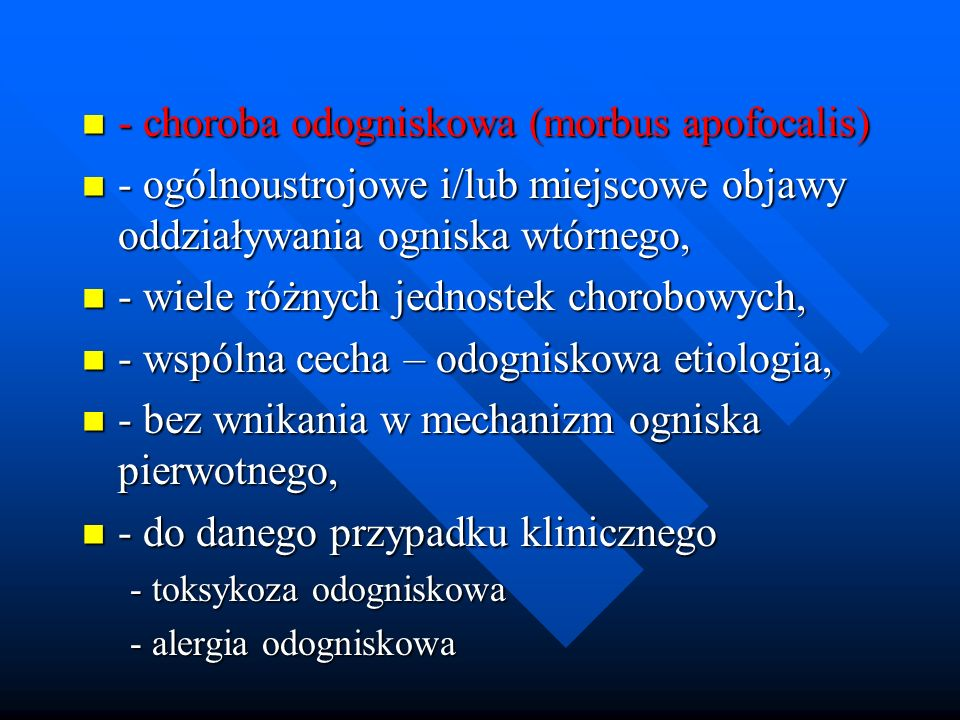 - choroba odogniskowa (morbus apofocalis)