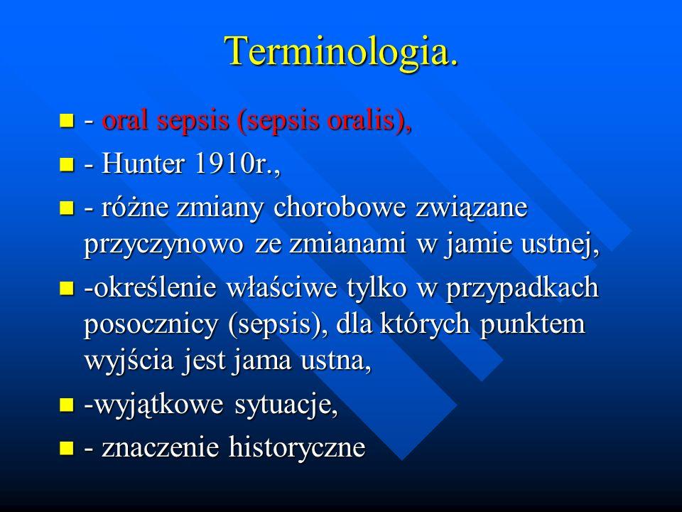 Terminologia. - oral sepsis (sepsis oralis), - Hunter 1910r.,