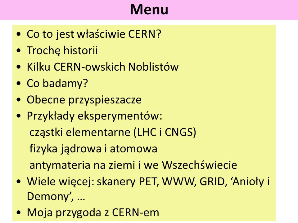 Menu Co to jest właściwie CERN Trochę historii