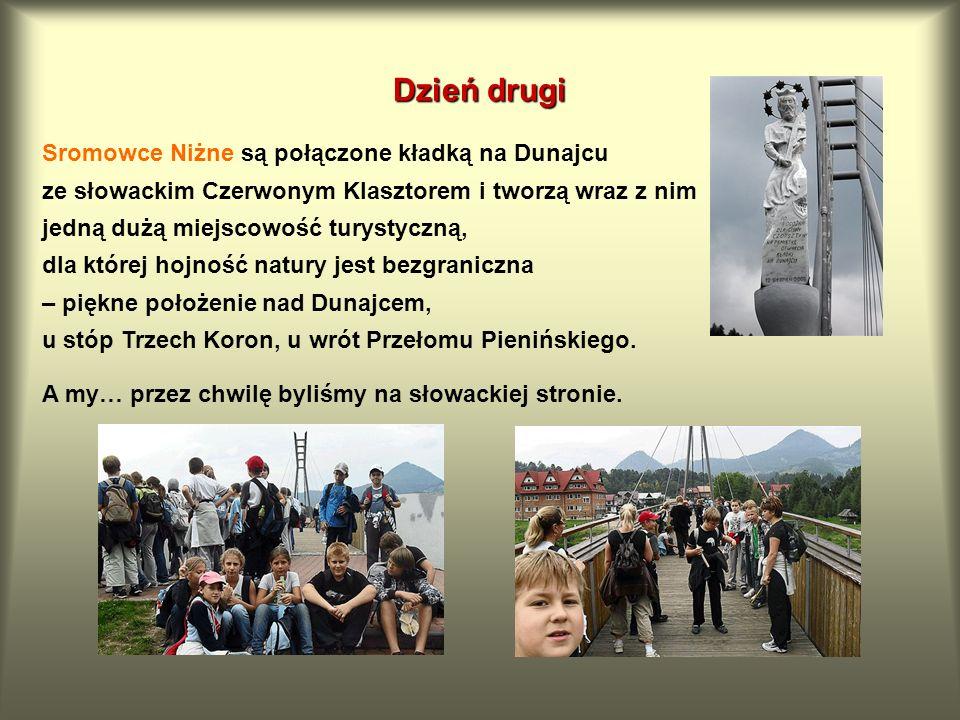 Dzień drugi Sromowce Niżne są połączone kładką na Dunajcu