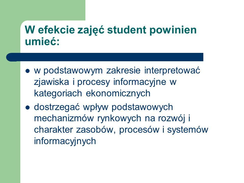 W efekcie zajęć student powinien umieć: