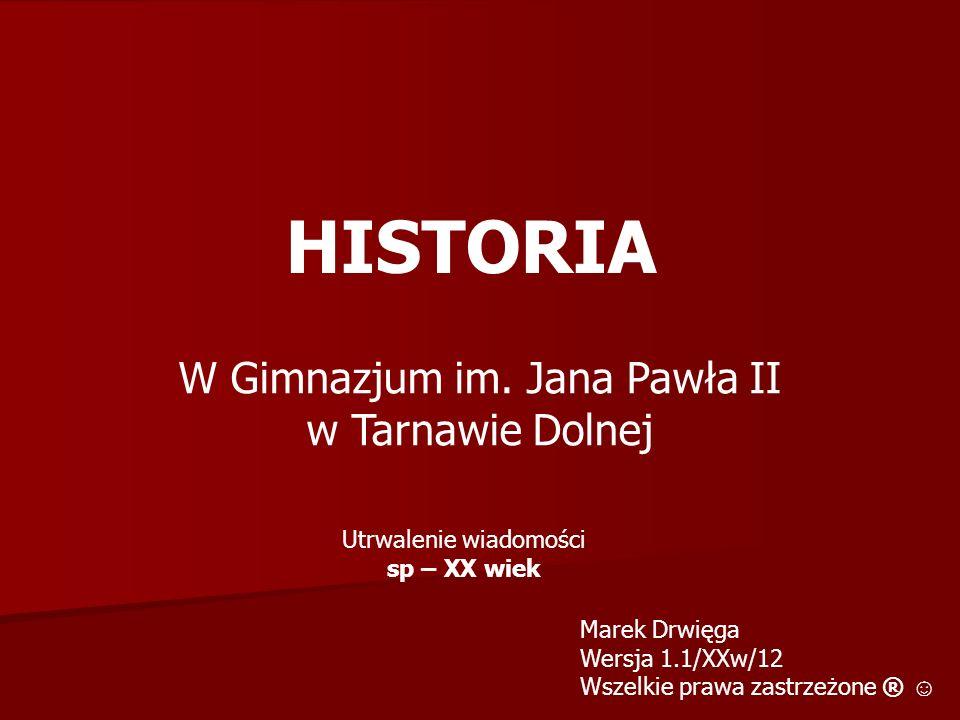 HISTORIA W Gimnazjum im. Jana Pawła II w Tarnawie Dolnej