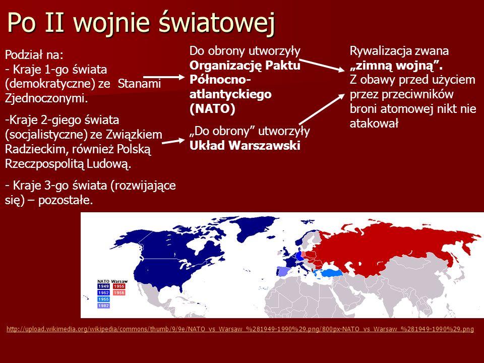 Po II wojnie światowej Do obrony utworzyły Organizację Paktu Północno- atlantyckiego (NATO)