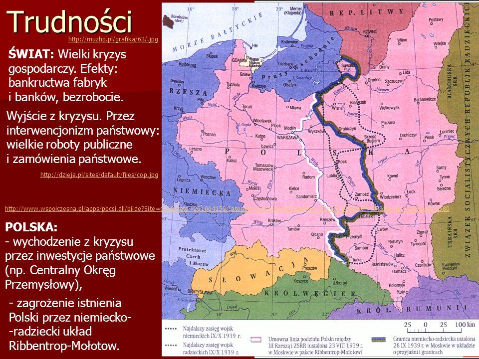 Trudności http://muzhp.pl/grafika/63/.jpg. ŚWIAT: Wielki kryzys gospodarczy. Efekty: bankructwa fabryk i banków, bezrobocie.