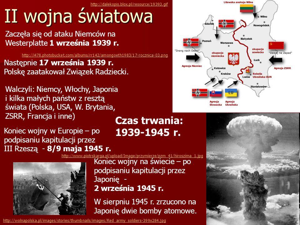 II wojna światowa Czas trwania: 1939-1945 r.