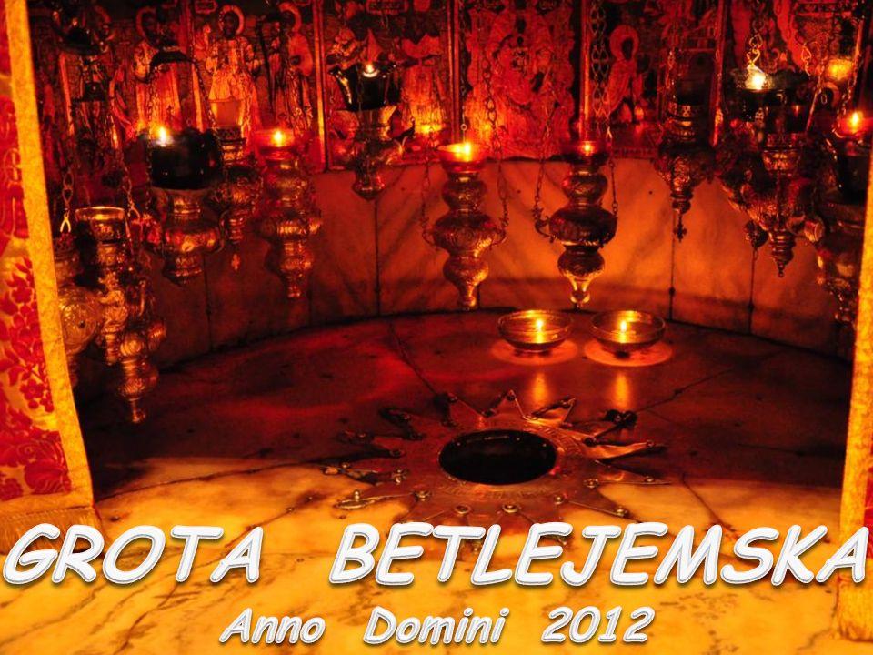 GROTA BETLEJEMSKA Anno Domini 2012