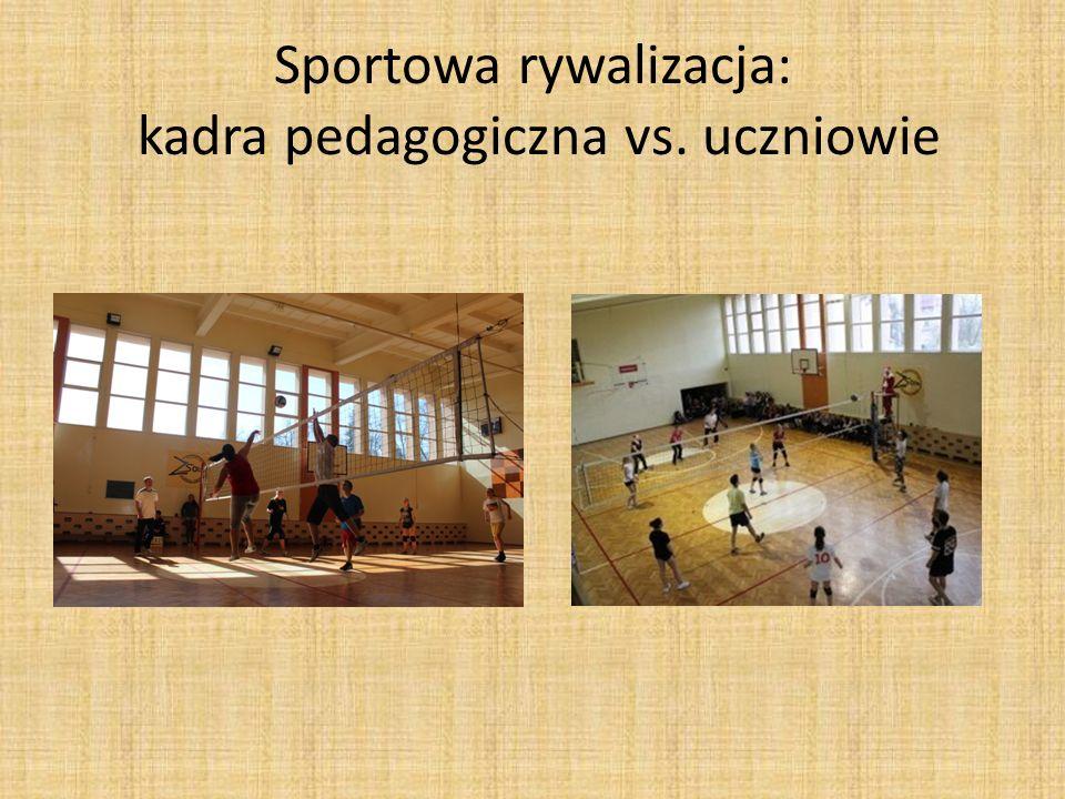 Sportowa rywalizacja: kadra pedagogiczna vs. uczniowie