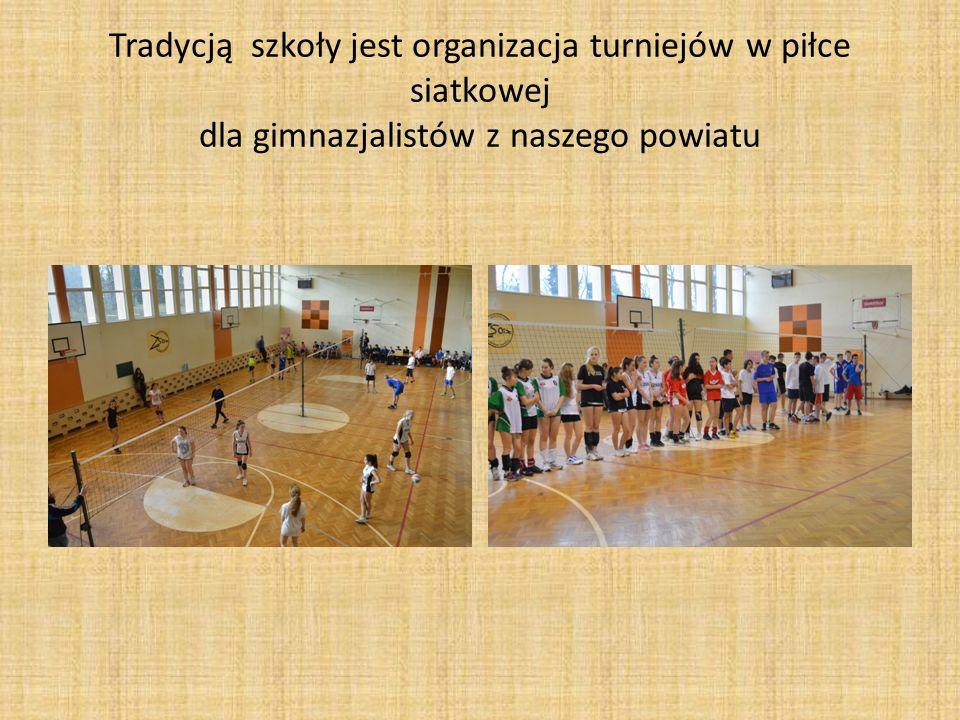 Tradycją szkoły jest organizacja turniejów w piłce siatkowej dla gimnazjalistów z naszego powiatu