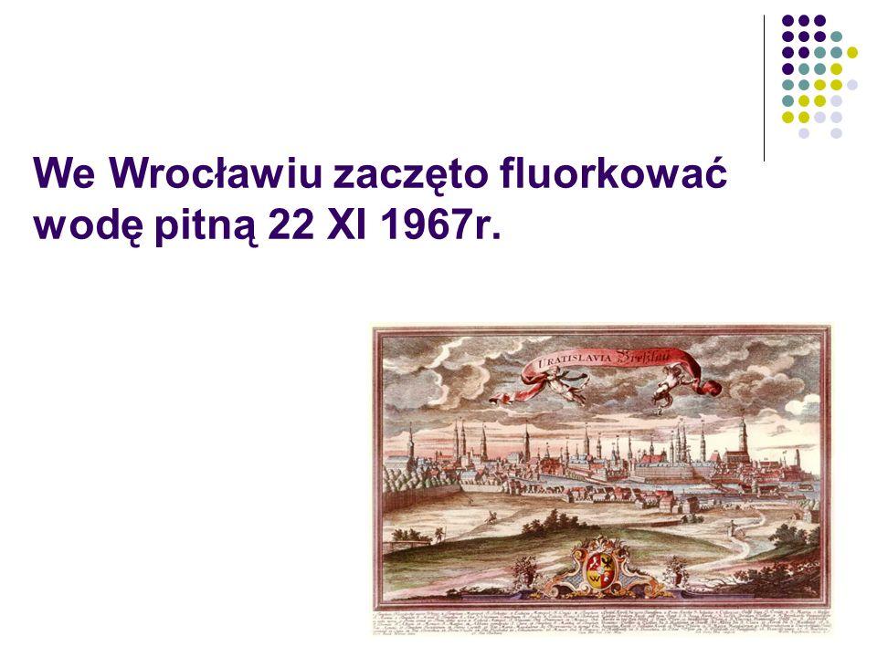 We Wrocławiu zaczęto fluorkować wodę pitną 22 XI 1967r.