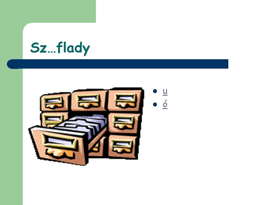 Sz…flady u ó