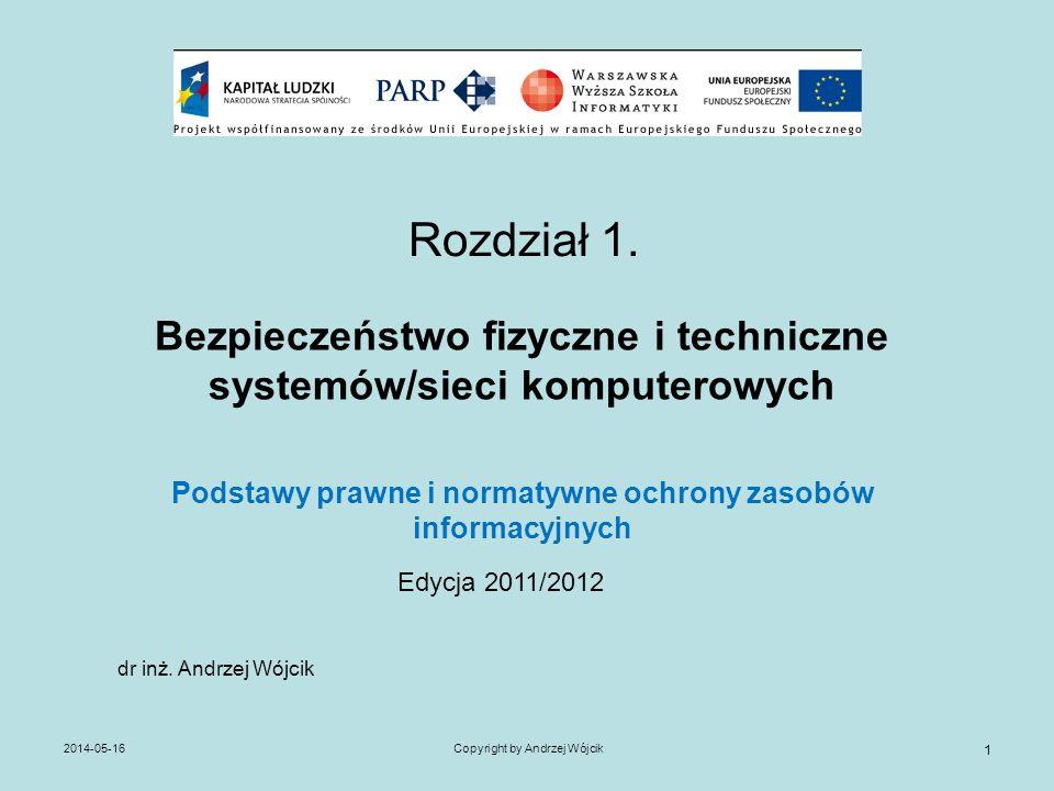 Rozdział 1. Bezpieczeństwo fizyczne i techniczne systemów/sieci komputerowych. Podstawy prawne i normatywne ochrony zasobów informacyjnych.