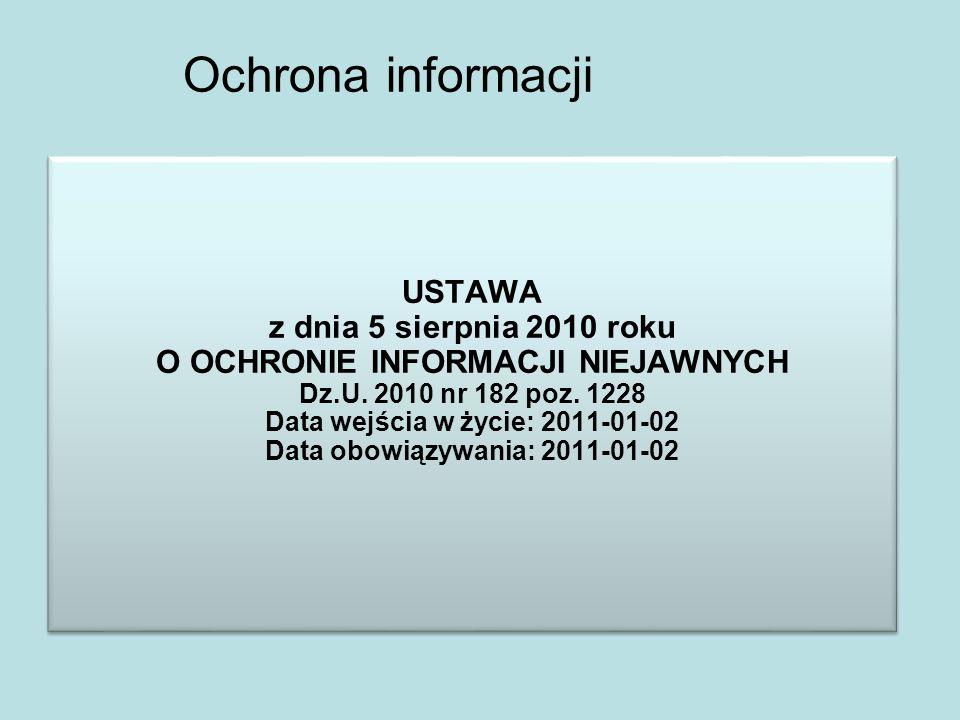 Ochrona informacji USTAWA z dnia 5 sierpnia 2010 roku