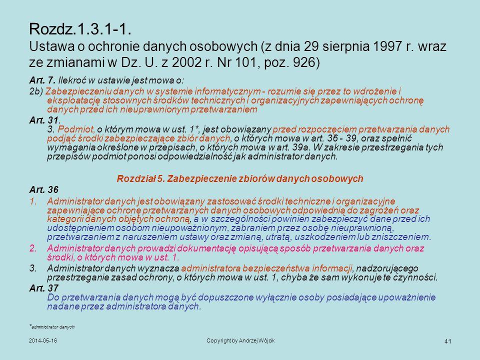 Rozdz.1.3.1-1. Ustawa o ochronie danych osobowych (z dnia 29 sierpnia 1997 r. wraz ze zmianami w Dz. U. z 2002 r. Nr 101, poz. 926)