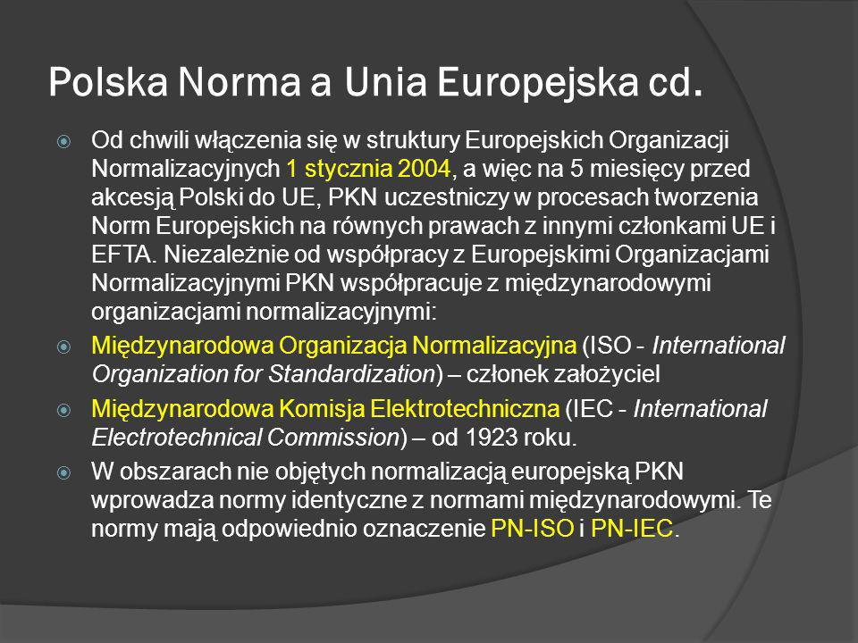 Polska Norma a Unia Europejska cd.