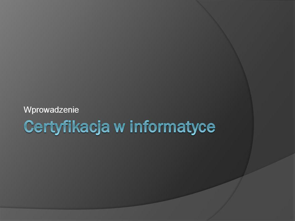 Certyfikacja w informatyce
