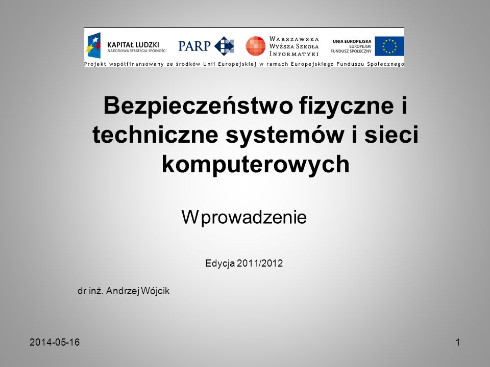 Bezpieczeństwo fizyczne i techniczne systemów i sieci komputerowych