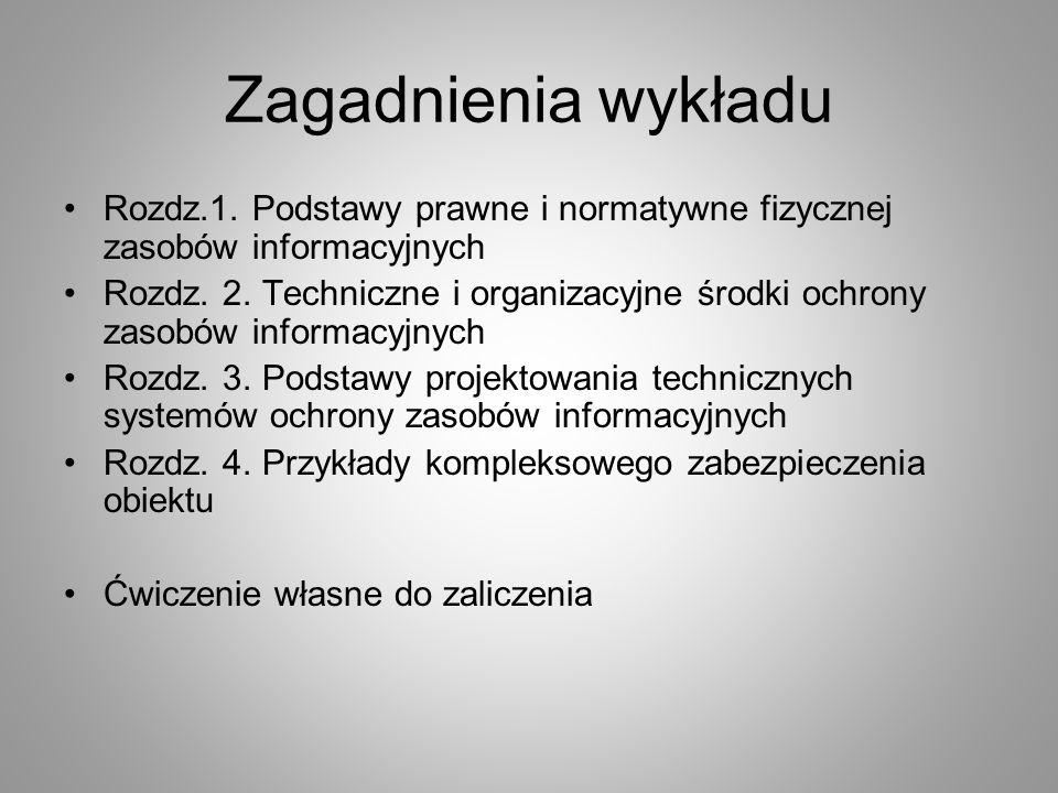 Zagadnienia wykładu Rozdz.1. Podstawy prawne i normatywne fizycznej zasobów informacyjnych.