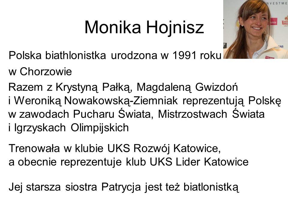 Monika Hojnisz Polska biathlonistka urodzona w 1991 roku w Chorzowie