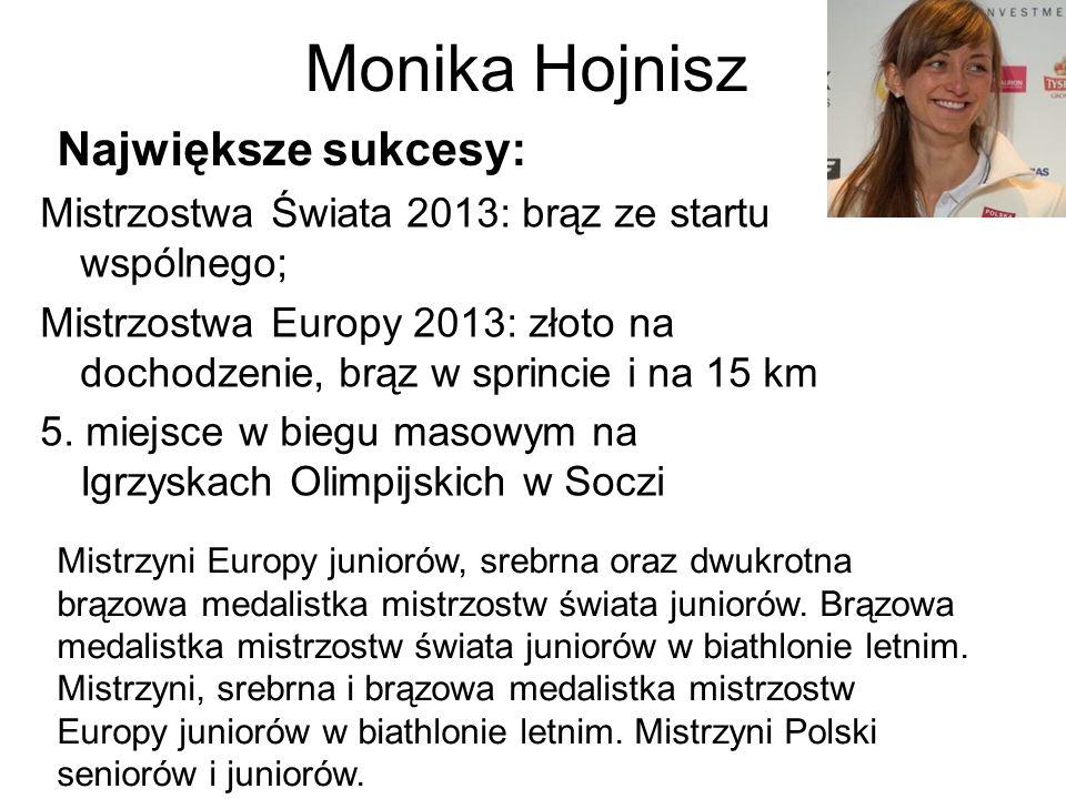Monika Hojnisz Największe sukcesy: