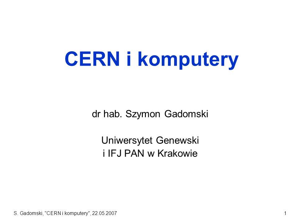 dr hab. Szymon Gadomski Uniwersytet Genewski i IFJ PAN w Krakowie