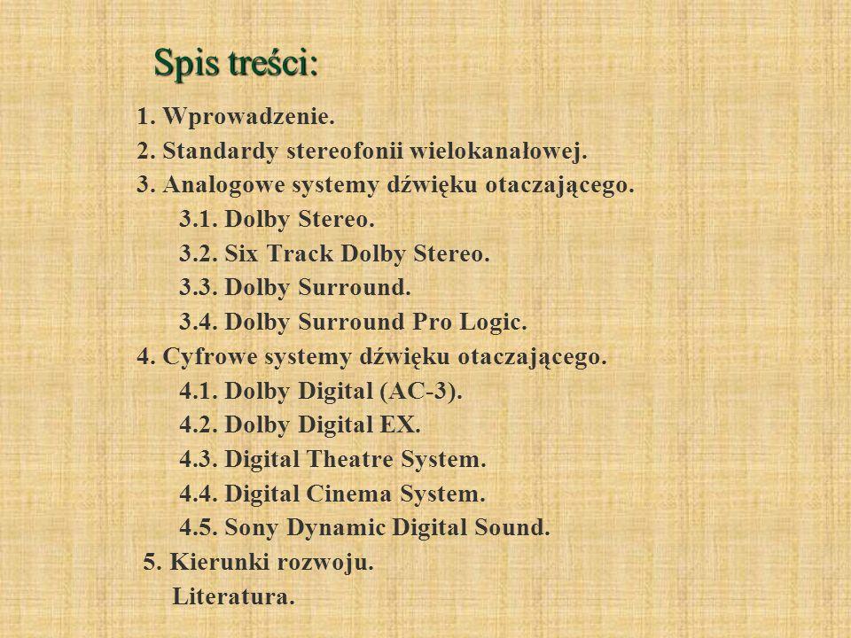 Spis treści: 1. Wprowadzenie. 2. Standardy stereofonii wielokanałowej.