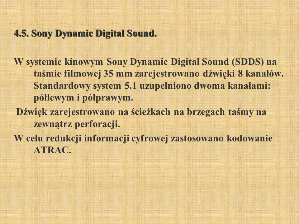 4.5. Sony Dynamic Digital Sound.