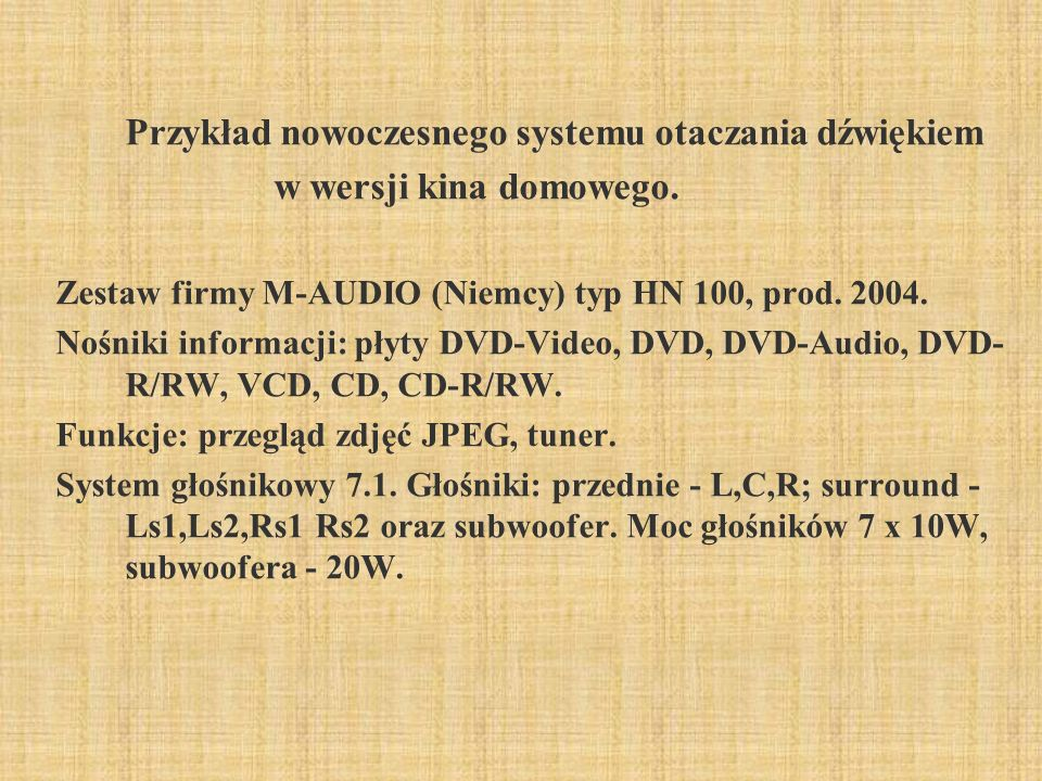 Przykład nowoczesnego systemu otaczania dźwiękiem
