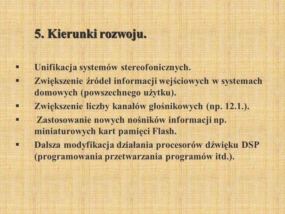 5. Kierunki rozwoju. Unifikacja systemów stereofonicznych.