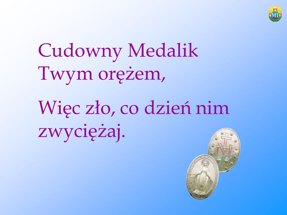 Cudowny Medalik Twym orężem,