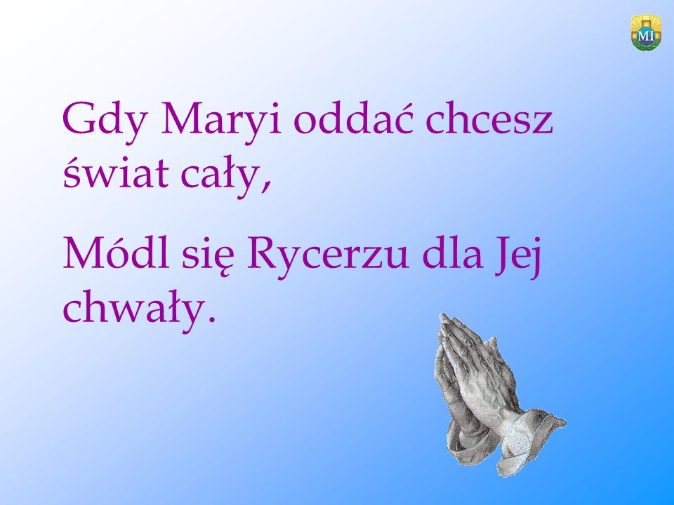 Gdy Maryi oddać chcesz świat cały,