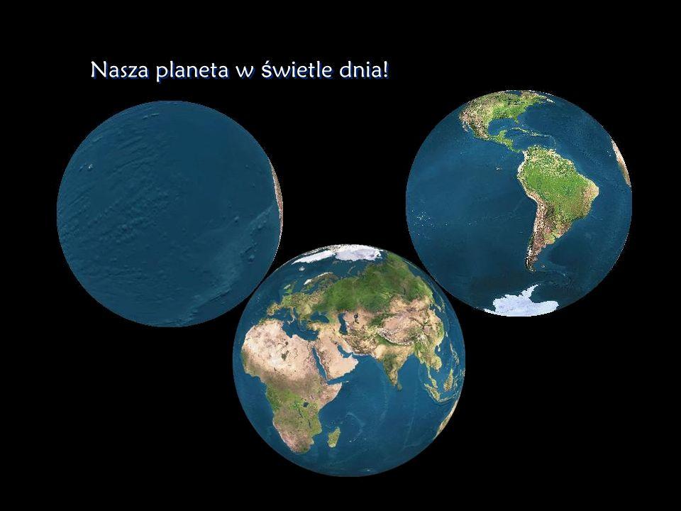 Nasza planeta w świetle dnia!