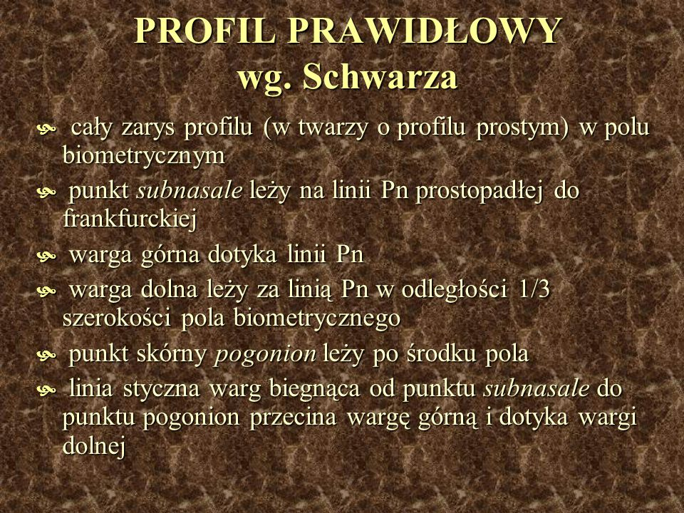 PROFIL PRAWIDŁOWY wg. Schwarza