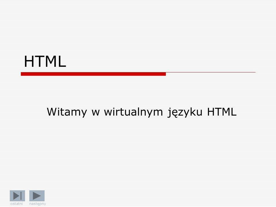 Witamy w wirtualnym języku HTML