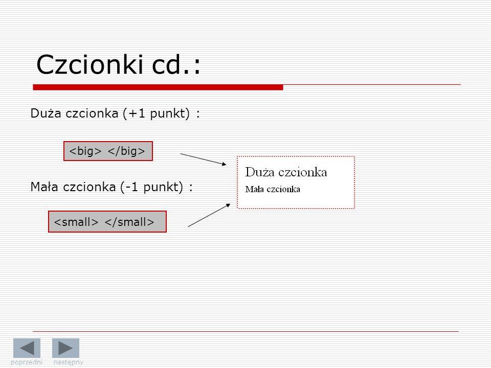 Czcionki cd.: Duża czcionka (+1 punkt) : Mała czcionka (-1 punkt) :