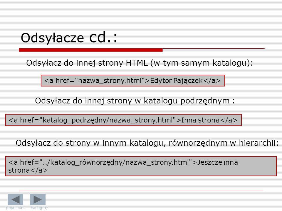 Odsyłacze cd.: Odsyłacz do innej strony HTML (w tym samym katalogu):