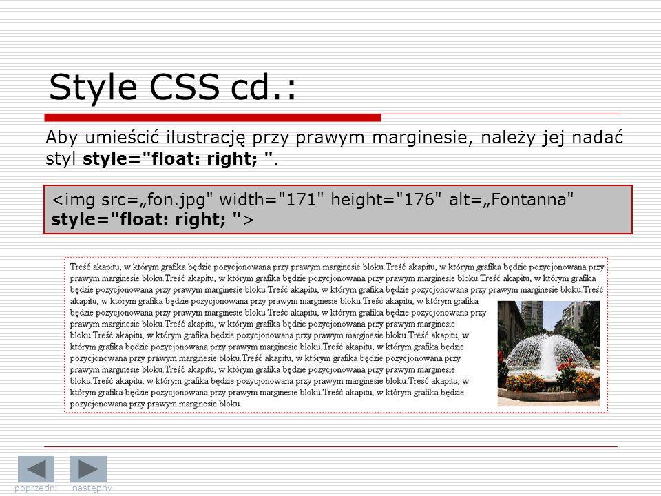 Style CSS cd.: Aby umieścić ilustrację przy prawym marginesie, należy jej nadać styl style= float: right; .
