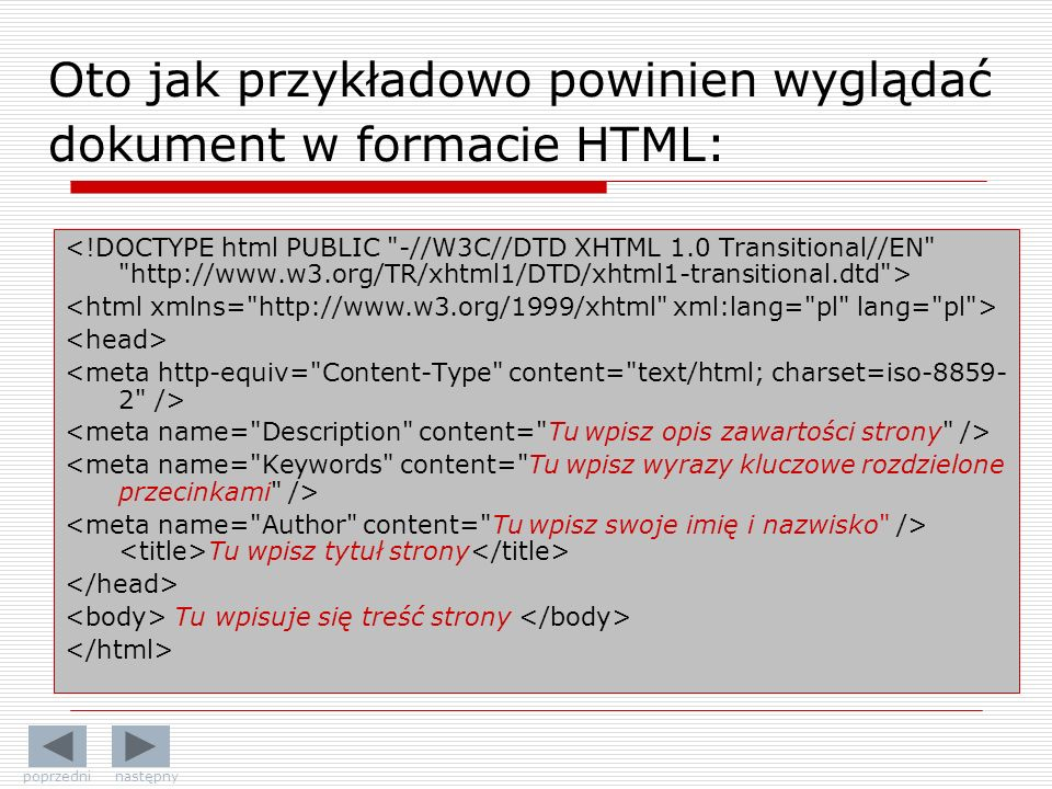 Oto jak przykładowo powinien wyglądać dokument w formacie HTML: