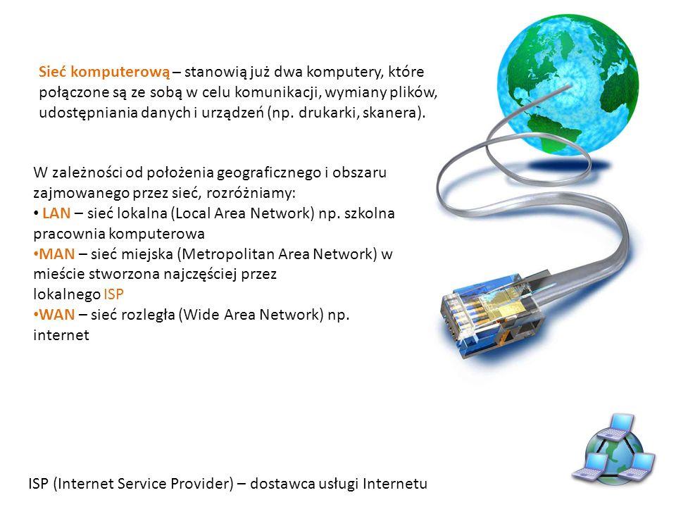 Sieć komputerową – stanowią już dwa komputery, które połączone są ze sobą w celu komunikacji, wymiany plików, udostępniania danych i urządzeń (np. drukarki, skanera).