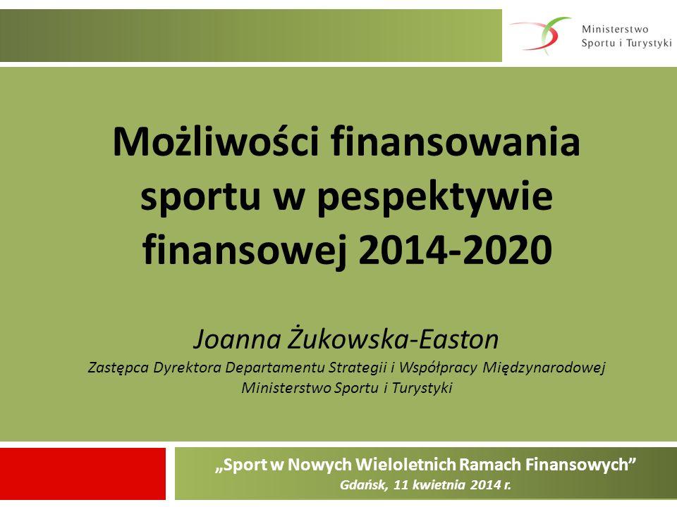 Możliwości finansowania sportu w pespektywie finansowej 2014-2020