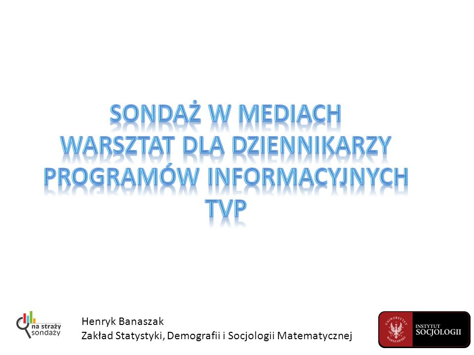 Sondaż w mediach Warsztat dla dziennikarzy programów informacyjnych TVP