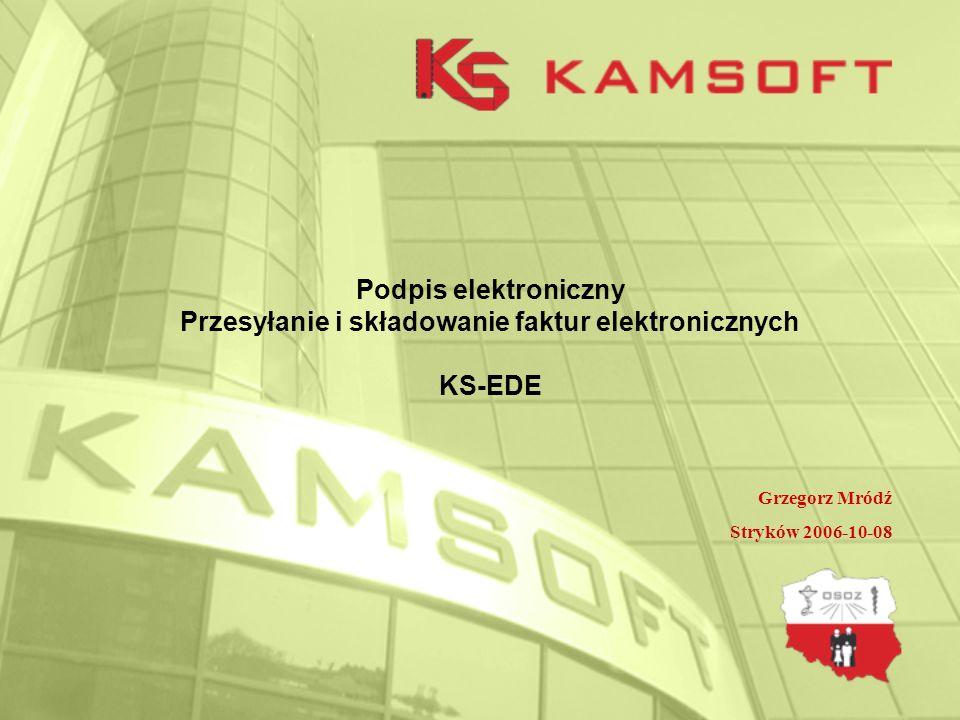 Podpis elektroniczny Przesyłanie i składowanie faktur elektronicznych KS-EDE